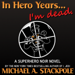 In Hero Years... I'm Dead. A Digital Original novel.