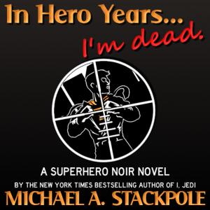 In Hero Years... I'm Dead. A Digital Original novel.